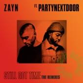 Still Got Time (feat. PARTYNEXTDOOR) [The Remixes] - EP, ZAYN