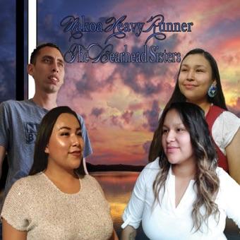 Nakoa Heavyrunner & the Bearhead Sisters – Nakoa HeavyRunner & The Bearhead Sisters