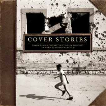 Various Artists – Cover Stories: Brandi Carlile Celebrates 10 Years of the Story (An Album to Benefit War Child) [iTunes Plus AAC M4A]