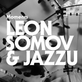 Moments - Leon Somov & Jazzu