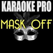 Mask Off (Originally Performed by Future) [Instrumental Version]
