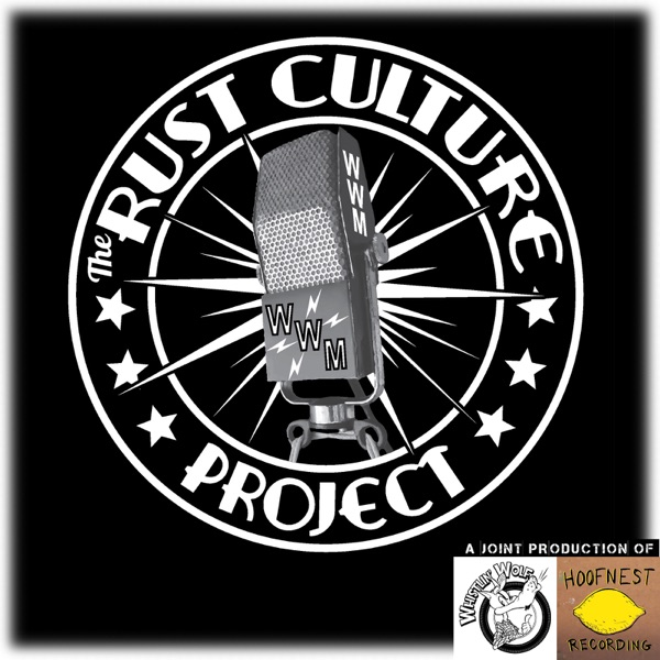 The Rust Culture Project Podcast