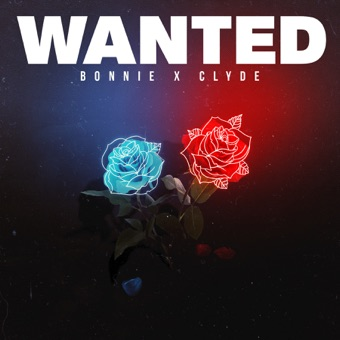 Wanted – EP – Bonnie X Clyde