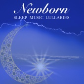Newborn Sleep Music Lullabies: Sleeping Music, Baby Lullaby Piano Songs, Peaceful Piano Music, Relaxation Meditation and Relaxing Sleep Music