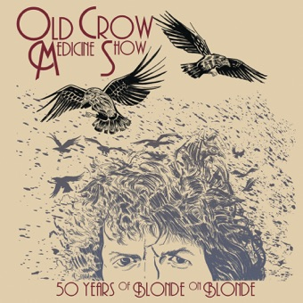 50 Years of Blonde on Blonde (Live) – Old Crow Medicine Show