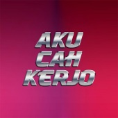 Download Lagu MP3 Pendhoza - Aku Cah Kerjo (feat. Sasha Anezka)