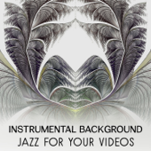 Instrumental Background Jazz for Your Videos – Best Collection of Jazz Music, Piano & Guitar Session