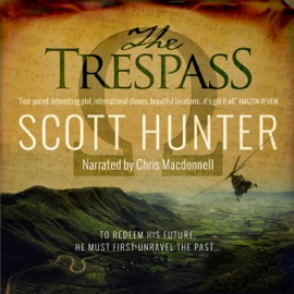 The Trespass: An Archaeological Mystery Thriller (Unabridged) - Scott Hunter mp3 listen download
