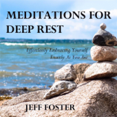 Meditations for Deep Rest: Effortlessly Embracing Yourself Exactly as You Are