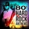 80's Hard Rock Anthems