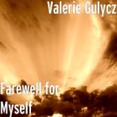 Farewell for Myself - Valerie Gulycz