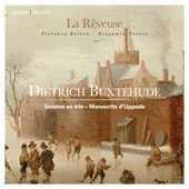 La Rêveuse & Benjamin Perrot - Dietrich Buxtehude: Sonates en trio – Manuscrits d'Uppsala artwork