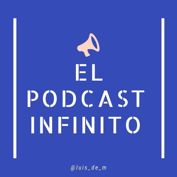 El Podcast Infinito