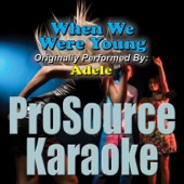 When We Were Young (Originally Performed By Adele) [Karaoke]