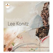 Frescalalto (feat. Kenny Barron, Peter Washington & Kenny Washington), Lee Konitz