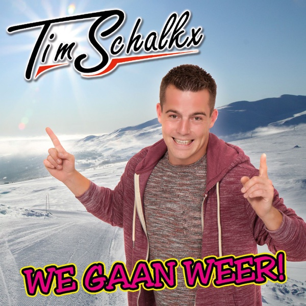 We Gaan Weer! - Single | Tim Schalkx