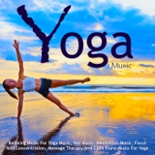 Relaxing Music for Yoga Music, Spa Music, Meditation Music, Focus and Concentration, Massage Therapy and Calm Piano Music for Yoga