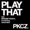PLAY THAT feat. 登坂広臣,Crystal Kay,CRAZYBOY - Single