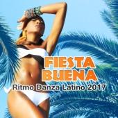 Fiesta Buena: Ritmo Danza Latino 2017 (Latin Dance, Latin House, Relaxing Latin Jazz Music)