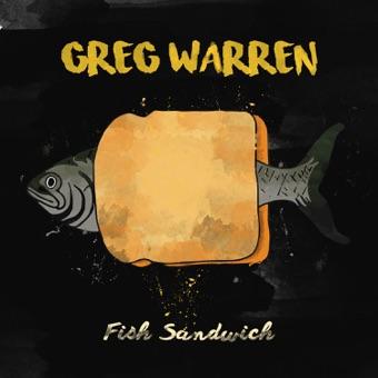 Fish Sandwich – Greg Warren