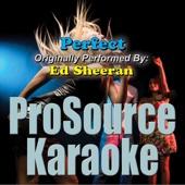 Perfect (Originally Performed By Ed Sheeran) [Karaoke]