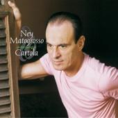 Ney Matogrosso Interpreta Cartola - Ao Vivo (Ao Vivo No CIC, Florianópolis, SC / 2002)