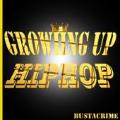 Growiing up HipHop - Bustacrime