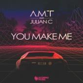 You Make Me (feat. Julian C)