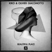 Beautiful Place - Kiko & Olivier Giacomotto