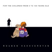 For the Children from 0 to 100 Years Old - Rouben Hakhverdyan