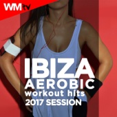Ibiza Aerobic Workout Hits 2017 Session (60 Minutes Non-Stop Mixed Compilation for Fitness & Workout 135 Bpm / 32 Count)