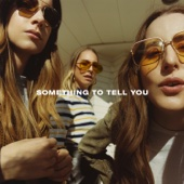 HAIM - Something To Tell You  artwork