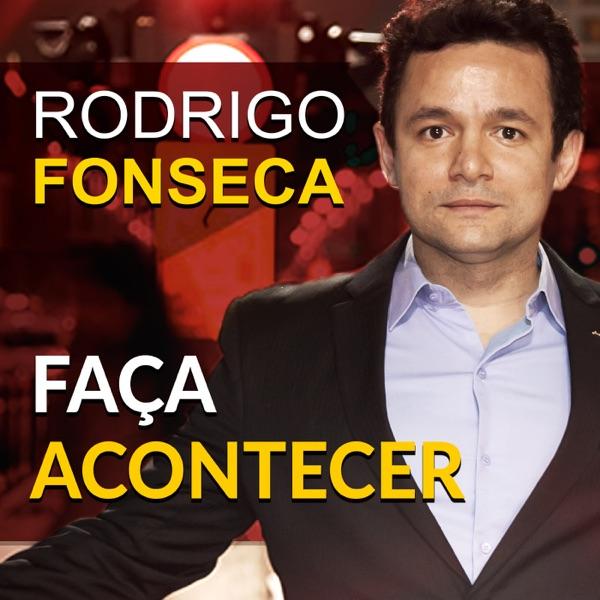 Faça Acontecer com Rodrigo Fonseca