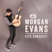 Kiss Somebody - Morgan Evans Cover Art