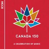 ICON: Canada 150: A Celebration of Music