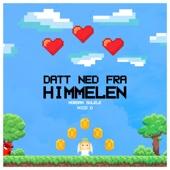 Datt Ned Fra Himmelen (feat. Nico D)