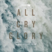All Cry Glory (Live) - Onething Live