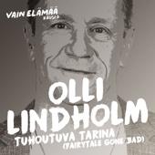 Olli Lindholm - Tuhoutuva tarina (Fairytale Gone Bad) [Vain elämää kausi 6] artwork