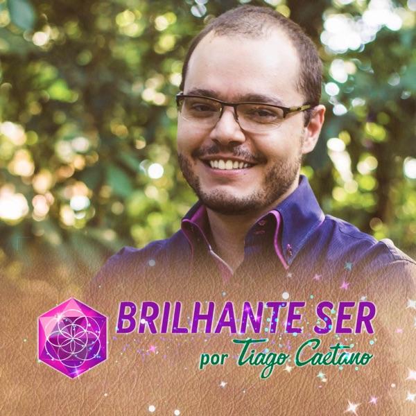 PodCast Brilhante Ser por Tiago Caetano