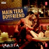 Main Tera Boyfriend From Raabta - Arijit Singh, Neha Kakkar, Meet Bros, Sourav Roy & Sohrabuddin mp3