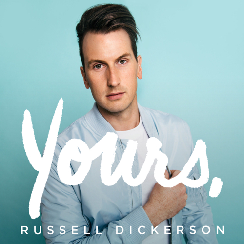 Yours - Russell Dickerson