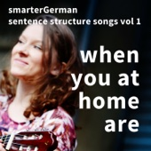 When You At Home Are - smarterGerman & Margareth Jabczynski
