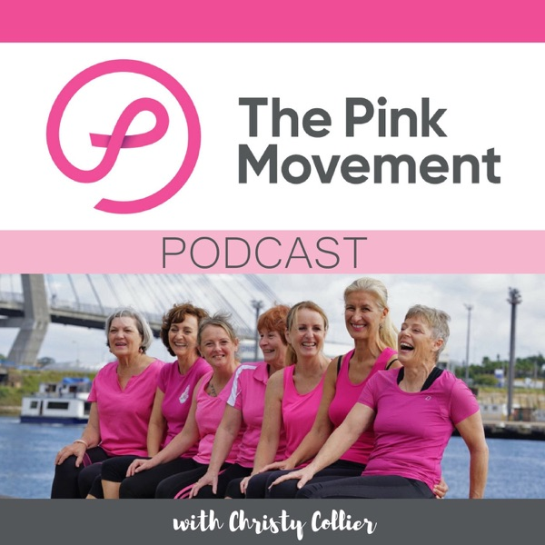 The Pink Movement Podcast: Helping women with a breast cancer diagnosis to stress less, move more and feel better
