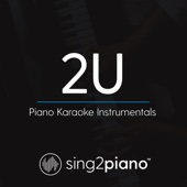 2U (Originally Performed by David Guetta & Justin Bieber) [Piano Karaoke Version]