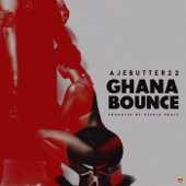 Ghana Bounce - Ajebutter22