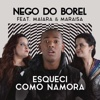 Esqueci Como Namora feat Maiara Maraisa - Nego do Borel mp3