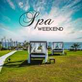 Spa Weekend: Relaxing Songs for Massage Therapy, Beauty Treatment, Soothing Sounds for Sauna - Spa Music Zone