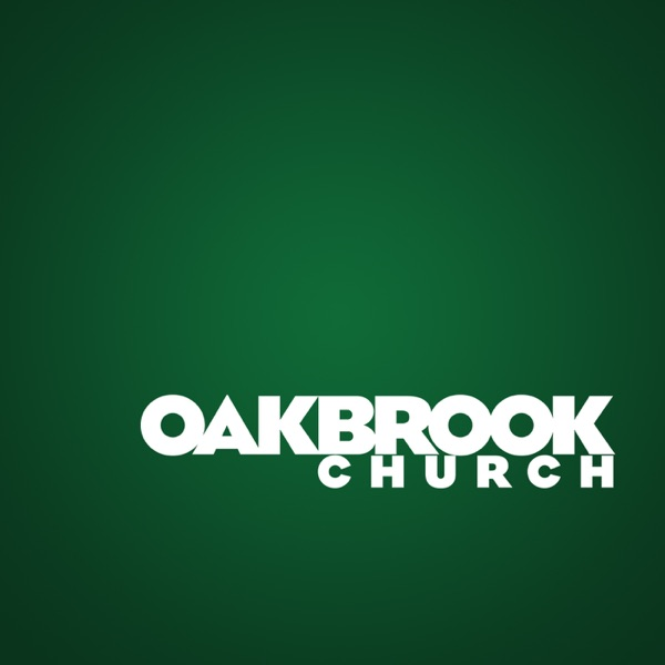 Oakbrook Church - Messages
