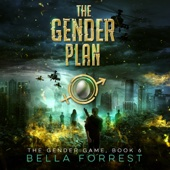 Bella Forrest - The Gender Plan: The Gender Game, Book 6 (Unabridged)  artwork