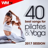 40 Best Songs For Pilates and Yoga 2017 Session (Unmixed Compilation for Fitness & Workout)